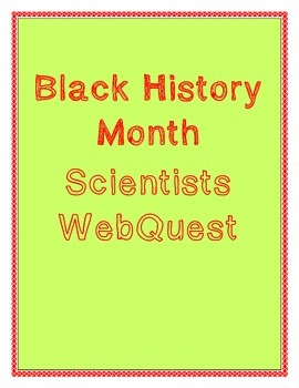 Black History Month Science WebQuest