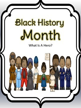 Black History Month ~ What is a Hero?