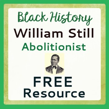 Black History Month: William Still, Abolitionist (FREE Resource)