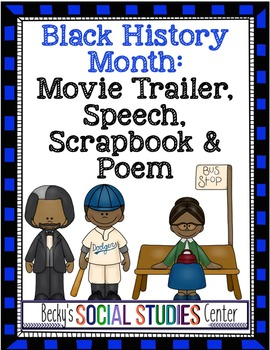 Black History Month for Middle School: Movie Trailer, Scrapbook, Poem or Speech