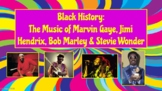 Black History: Music of Marvin Gaye, Jimi Hendrix, Bob Marley & Stevie Wonder