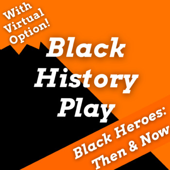 "Black History Month Play and Readers Theater Activity ""Black Heroes: Then & Now"""