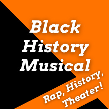 Black History Month Musical Using Rap Songs for Black History Month Assembly
