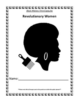 Black History Time Capsules: Revolutionary Women