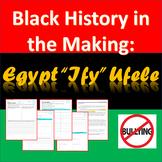 "Black History in the Making - Egypt ""Ify"" Ufele"