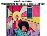 Black Lives Matter: Understanding its beginning, mission,