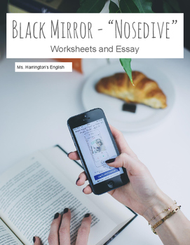 Black Mirror Nosedive Worksheets & Essay (Theme and Character)