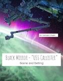 Black Mirror USS Callister Worksheets & Essay (Scene and Setting)