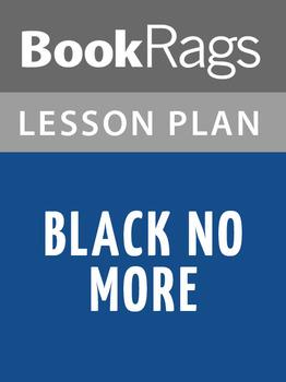 Black No More Lesson Plans