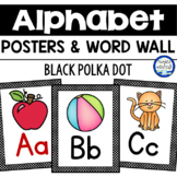 Black and White Polka Dot Alphabet Posters & Word Wall Cards
