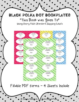 BOOKPLATES - Black Polka - This Book was Given to - 4 Sheets - Fillable PDF