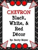 Black, Red, and White Room Decor- Chevron