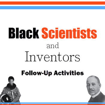 Black Scientists and Inventors: Black History Month Follow-Up Activities