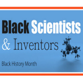 Black Scientists and Inventors: Black History Month PowerP