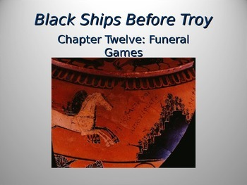 Black Ships Before Troy Ch. 12 PowerPoint Presentation