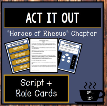 """Black Ships Before Troy: Script for """"Horses of Rhesus"""" Chapter"""