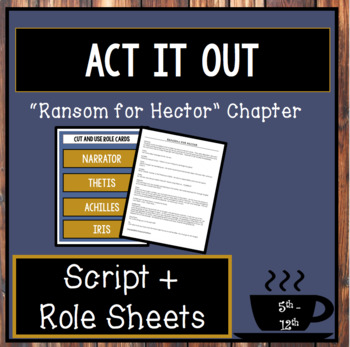 "Black Ships Before Troy: Script for ""Ransom for Hector"" Chapter"