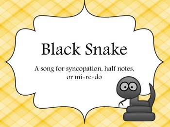 Black Snake - a song for syncopation, half notes, and re