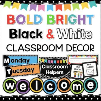 Black, White, & Bright Classroom Decor
