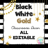 Black White Gold Classroom Theme Decor Bundle - EDITABLE