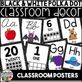 Classroom Decor: Black and White Polka Dot [Alphabet and Number Posters]