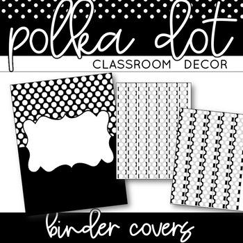 Classroom Decor: Black and White Polka Dot [EDITABLE Binde