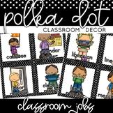Classroom Decor: Black and White Polka Dot [Classroom Jobs]