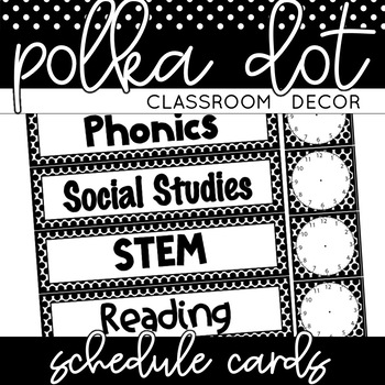 Classroom Decor: Black and White Polka Dot [Editable Schedule Cards]