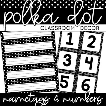 Classroom Decor SAMPLE: Black and White Polka Dots [Desk Plates/Student Numbers]