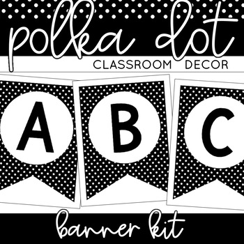 Classroom Decor: Black and White Polka Dot [Banner Kit]