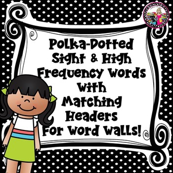 Black & White Polka Dot Sight Words! PLUS! Headers to Match!! For Kindergarten!