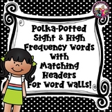 Black & White Polka Dot Sight Words! PLUS! Headers to Match!! For Kindergarten!
