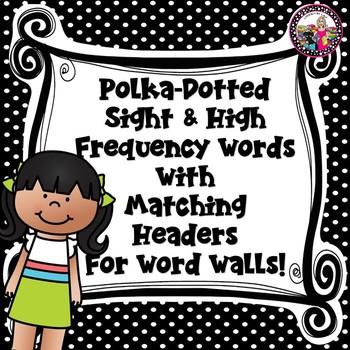 Black & White Polka Dot Sight Words! PLUS! Headers to Matc