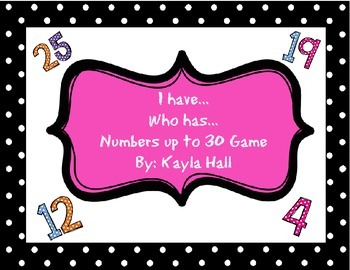 I have Who has numbers up to 30 *Black & White Polka Dots*