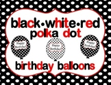 Black, White, Red Polka Dot Birthday Balloons