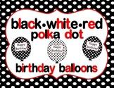Black, White, Red Polka Dot Birthday Balloons