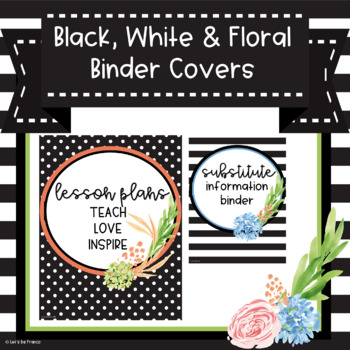 Black, White and Floral Binder Covers - Editable