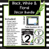 Black, White and Floral Classroom Decor Bundle