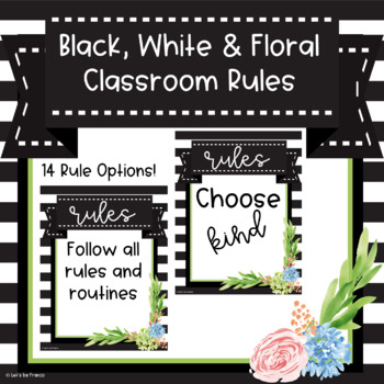 Black, White and Floral Classroom Rules - Editable
