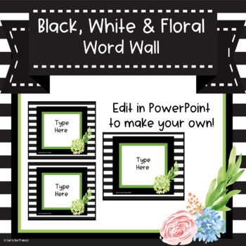 Black, White and Floral Word Wall - Editable