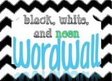 Black, White, and Neon Word Wall