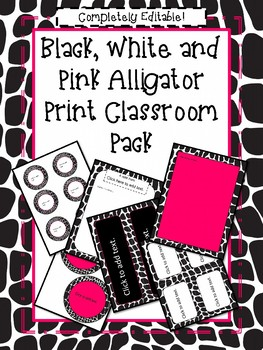 Black, White and Pink Alligator Print Classroom Pack (Editable!)