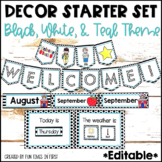 Black, White and Teal Classroom Decor Starter Set | Editable