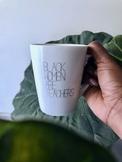 Black Women Are Teachers Mug