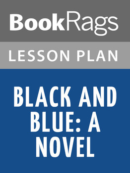 Black and Blue: A Novel Lesson Plans