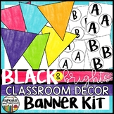 Black and Brights Classroom Decor Banner Kit