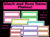 Black and Neon Name Plates