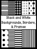 Black and White Backgrounds, Borders, & Frames