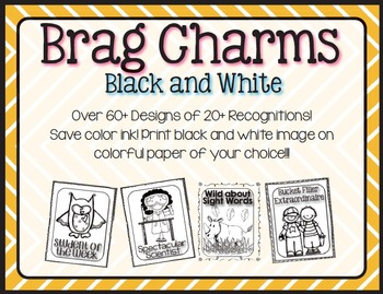 Black and White Brag Charms- Classroom Management- Over 60+ Designs!