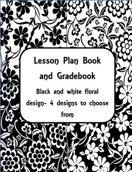 Lesson Plan Book and Gradebook- Black and White Floral
